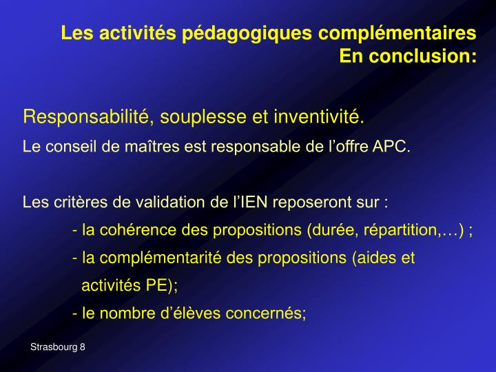 Les activités pédagogiques complémentaires En conclusion: