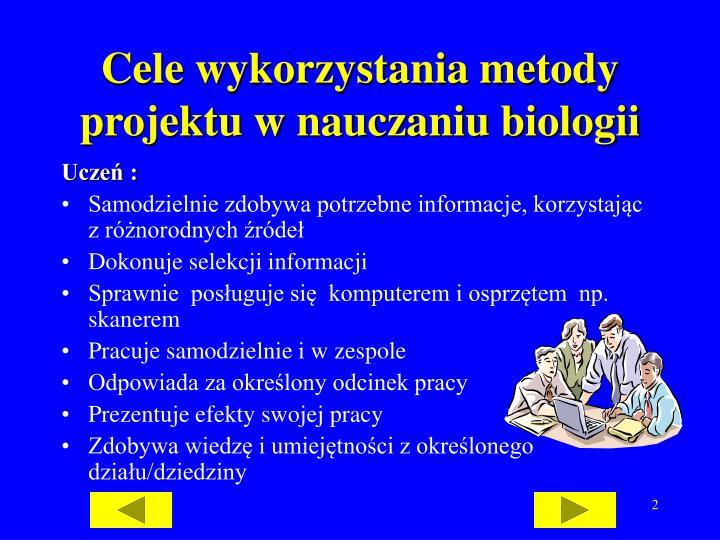 Cele wykorzystania metody projektu w nauczaniu biologii