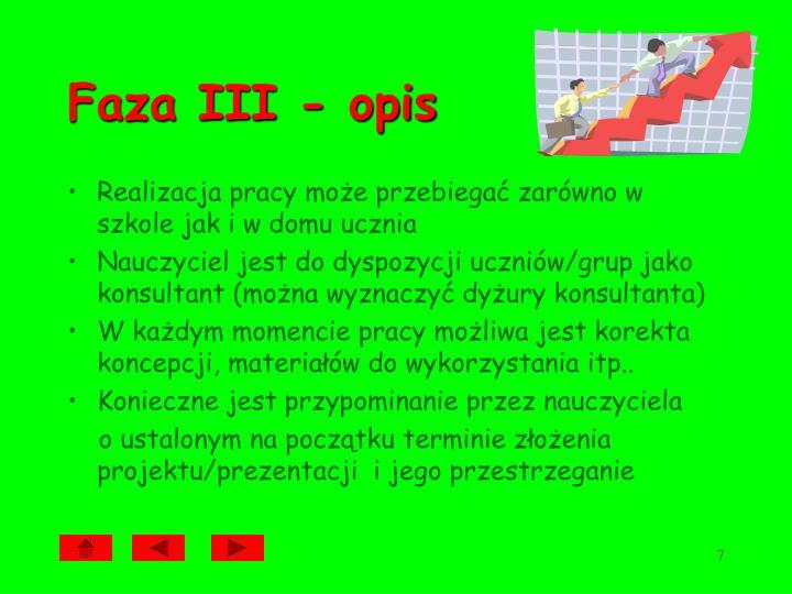 Faza III - opis