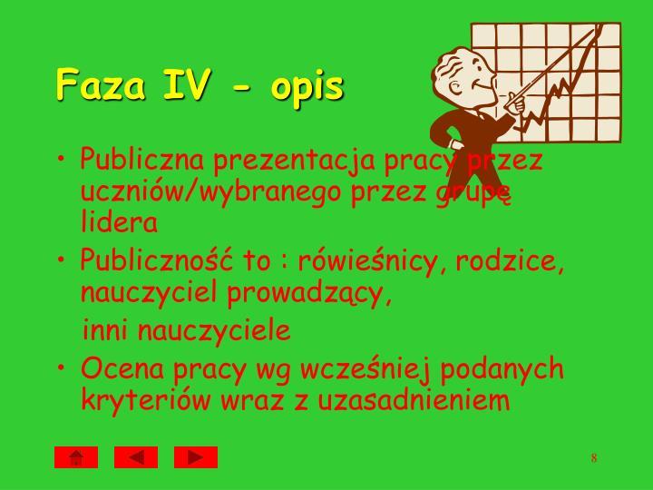 Faza IV - opis