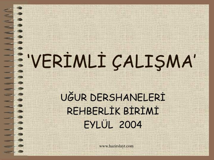 'VERİMLİ ÇALIŞMA'