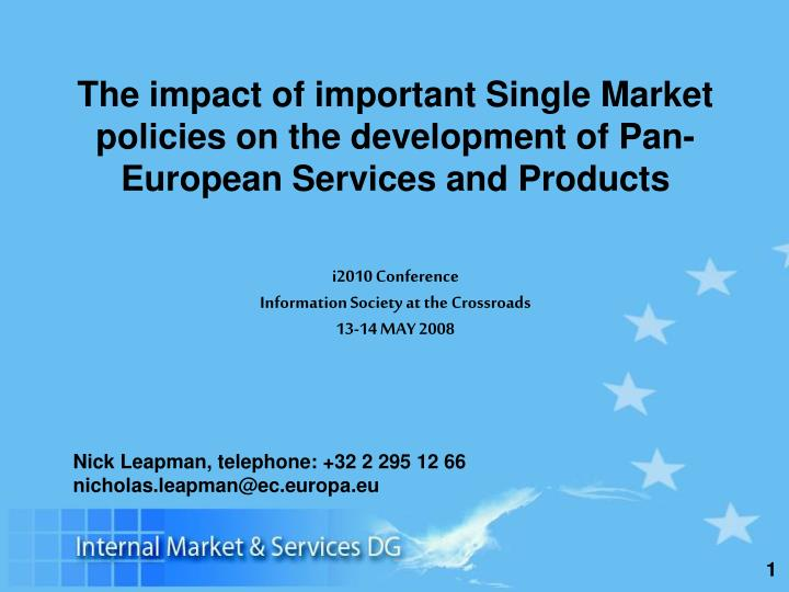 The impact of important Single Market policies on the development of Pan-European Services and Produ...