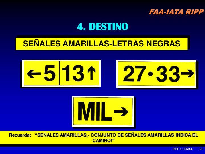 4. DESTINO