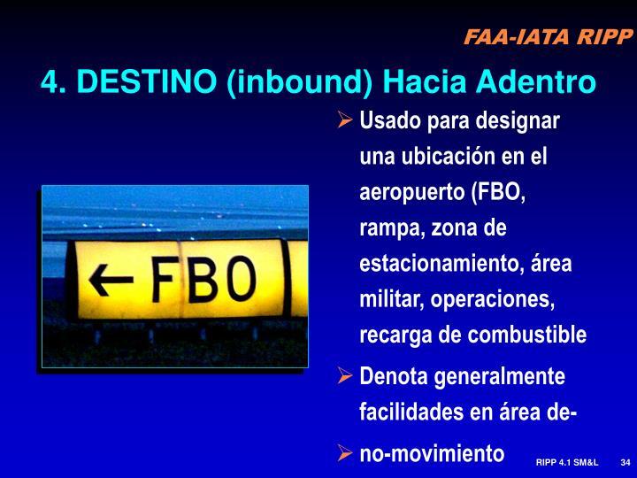 4. DESTINO (inbound) Hacia Adentro
