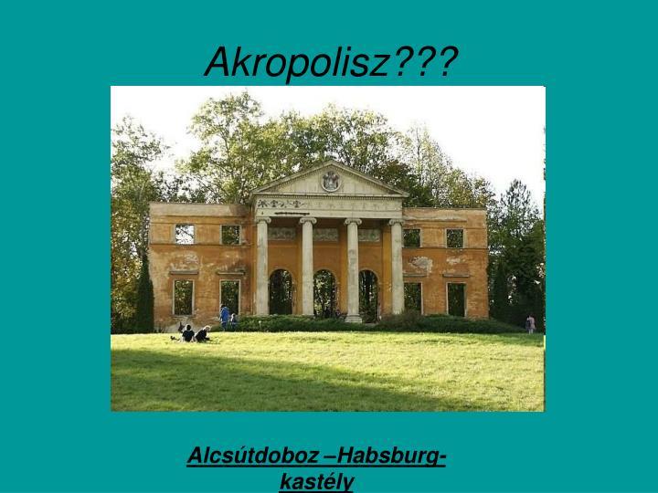 Akropolisz???