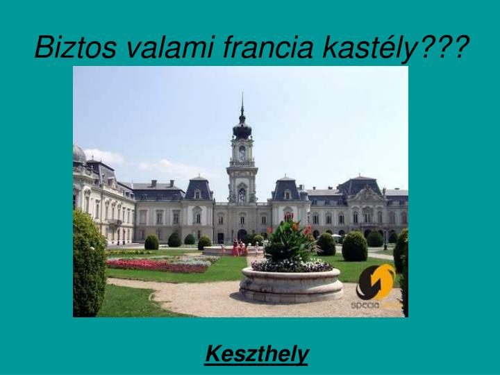 Biztos valami francia kastély???