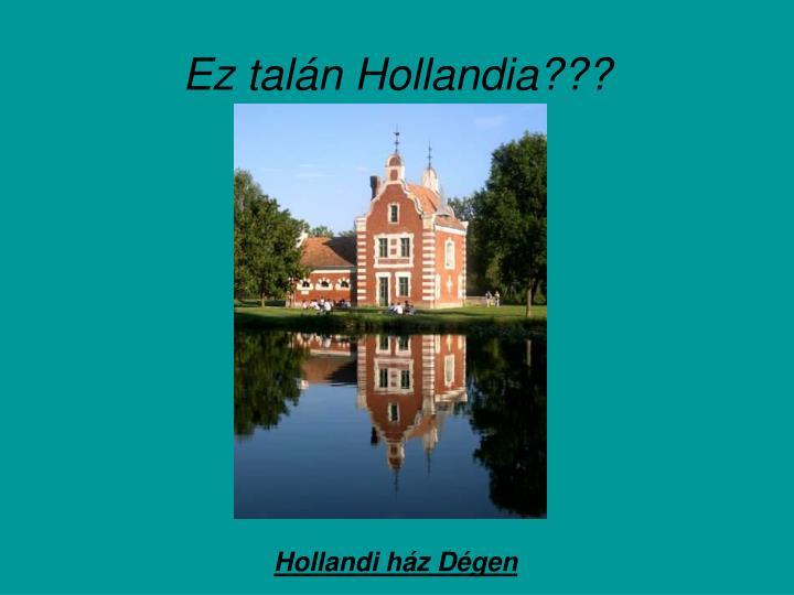 Ez talán Hollandia???