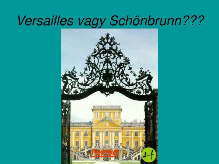 Versailles vagy Schönbrunn???
