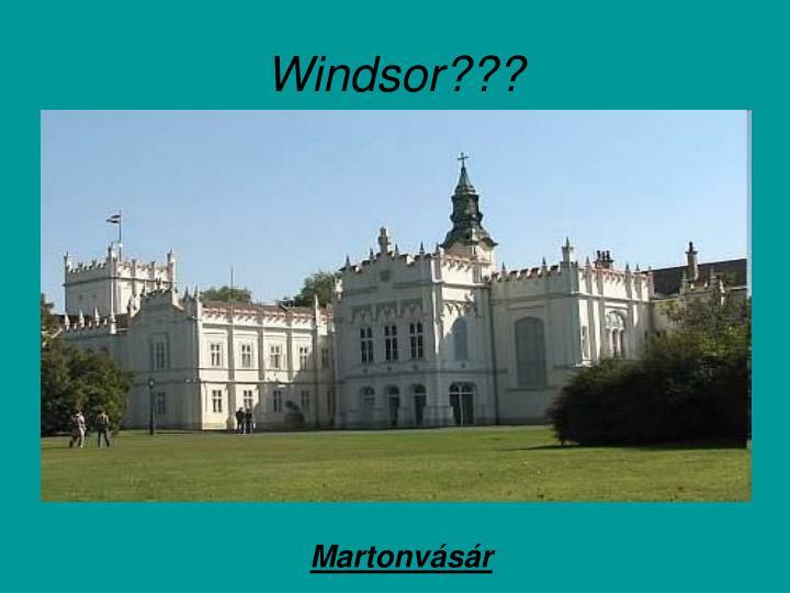 Windsor???