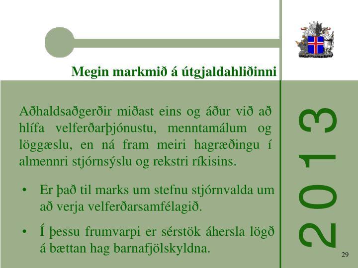 Megin markmið á útgjaldahliðinni