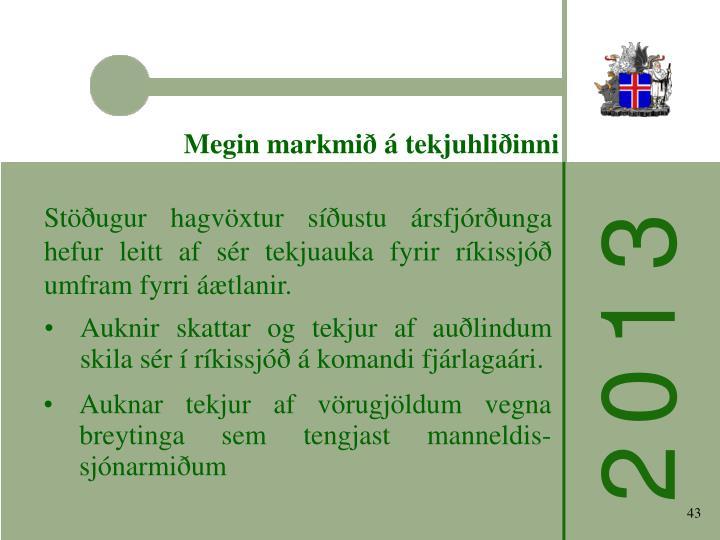 Megin markmið á tekjuhliðinni