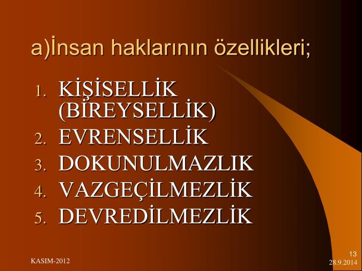 a)İnsan haklarının özellikleri;