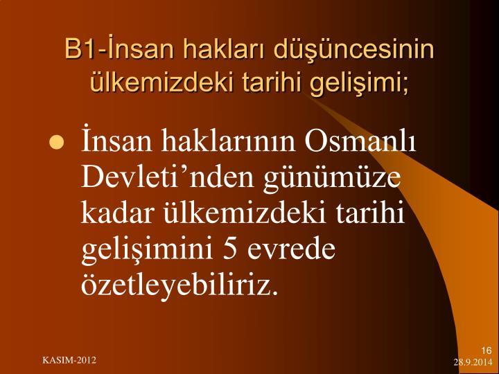 B1-İnsan hakları düşüncesinin ülkemizdeki tarihi gelişimi;