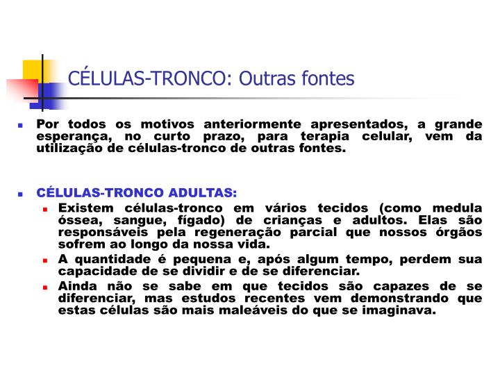 CÉLULAS-TRONCO: Outras fontes