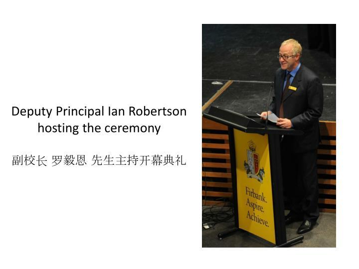 Deputy Principal Ian Robertson hosting the ceremony