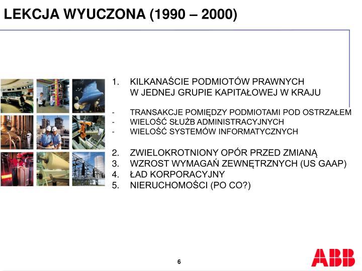 LEKCJA WYUCZONA (1990 – 2000)