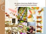 an asian american buffet dinner will be served al fresco poolside