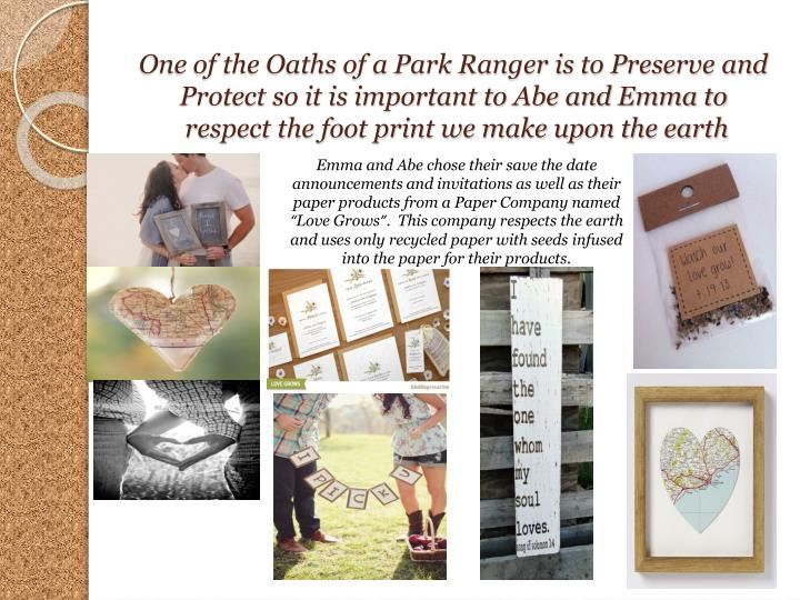 One of the Oaths of a Park Ranger is to Preserve and Protect so it is important to Abe and Emma to