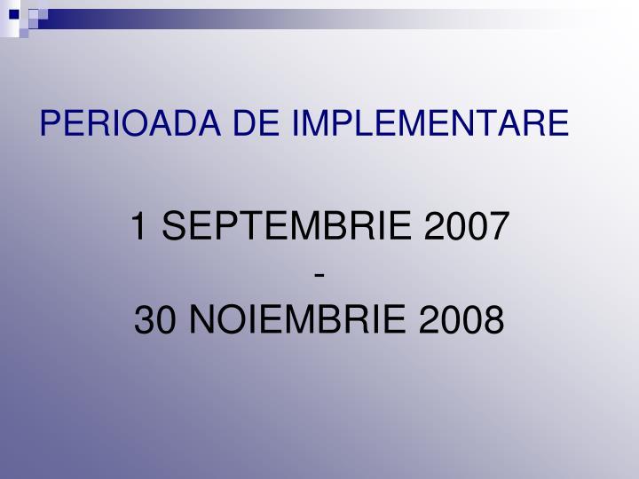 PERIOADA DE IMPLEMENTARE