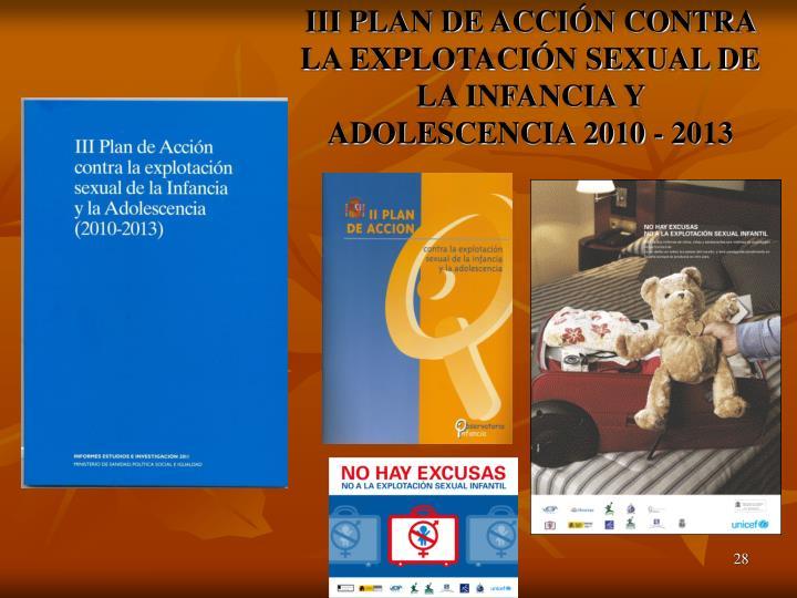 III PLAN DE ACCIÓN CONTRA LA EXPLOTACIÓN SEXUAL DE LA INFANCIA Y ADOLESCENCIA 2010 - 2013
