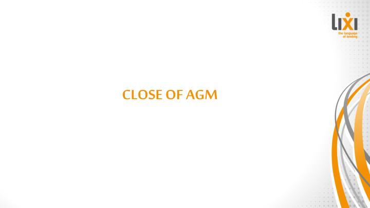 CLOSE OF AGM