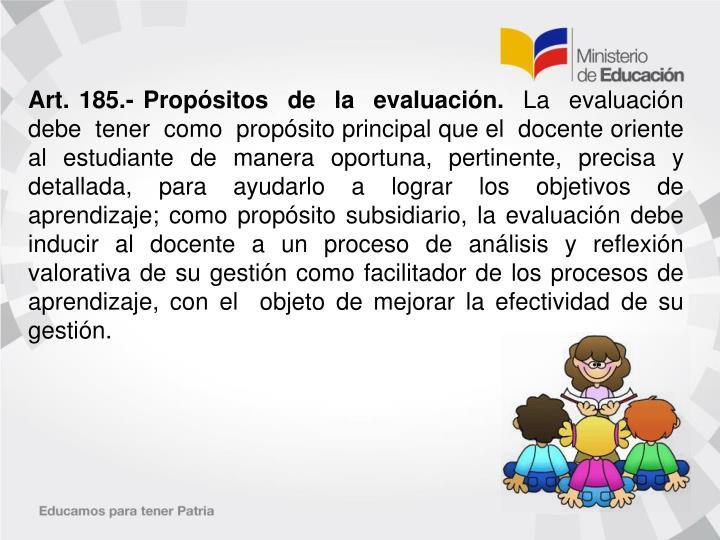 Art. 185.- Propósitos  de  la  evaluación.
