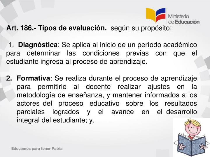 Art. 186.- Tipos de evaluación.