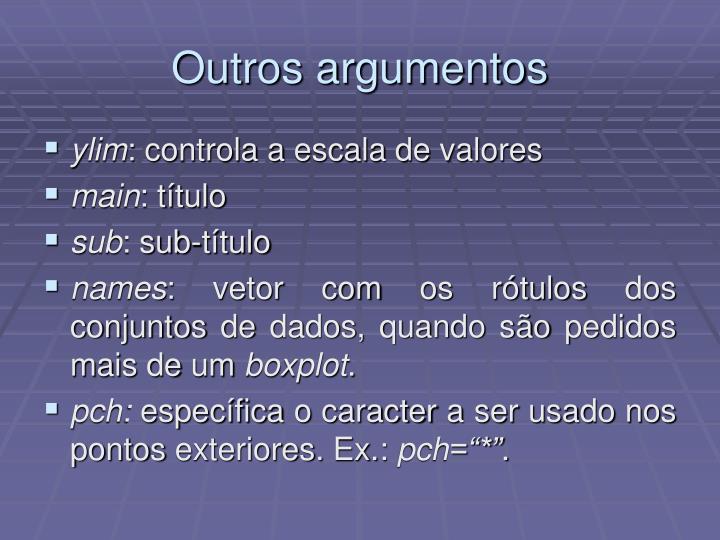 Outros argumentos