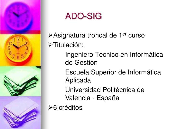 ADO-SIG