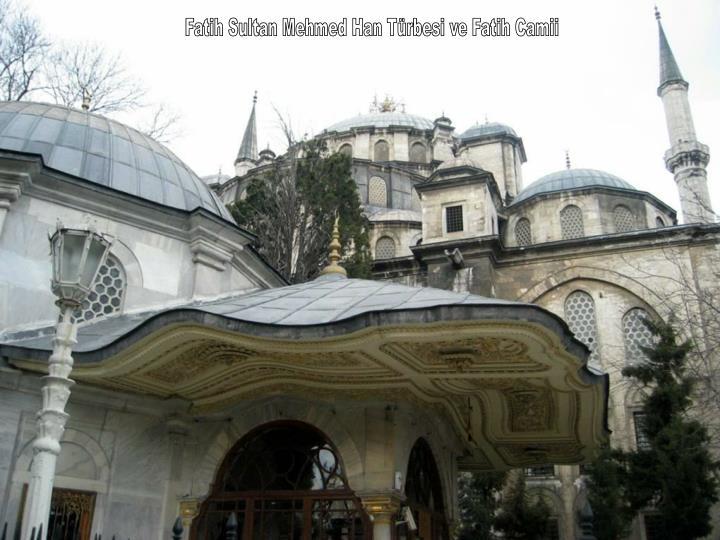 Fatih Sultan Mehmed Han Türbesi ve Fatih Camii