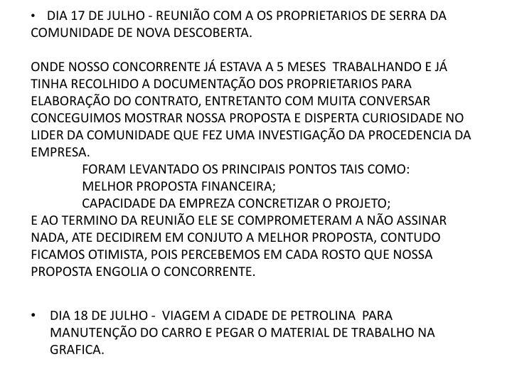 DIA 17 DE JULHO - REUNIÃO COM A OS PROPRIETARIOS DE SERRA DA COMUNIDADE DE NOVA DESCOBERTA.