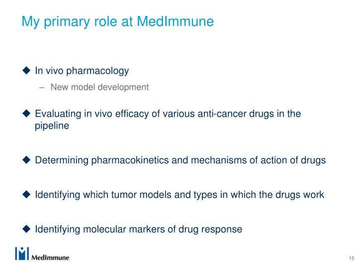 My primary role at MedImmune