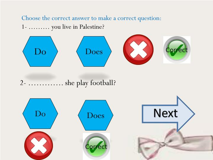 Choose the correct answer to make a correct question: