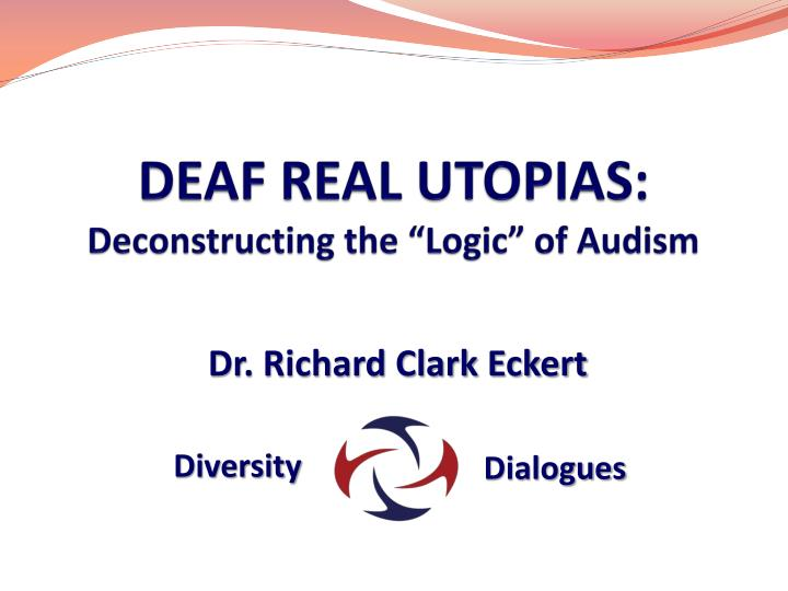 Deaf real utopias deconstructing the logic of audism