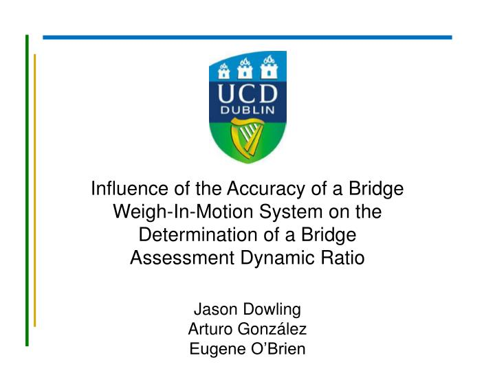 Influence of the Accuracy of a Bridge Weigh-In-Motion System on the Determination of a Bridge Assess...