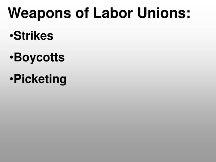 Weapons of Labor Unions: