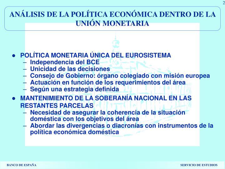 ANÁLISIS DE LA POLÍTICA ECONÓMICA DENTRO DE LA UNIÓN MONETARIA
