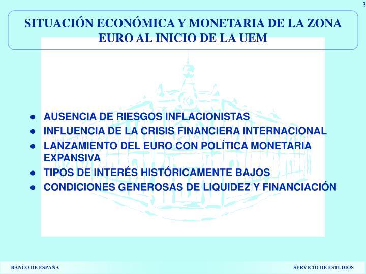 SITUACIÓN ECONÓMICA Y MONETARIA DE LA ZONA EURO AL INICIO DE LA UEM
