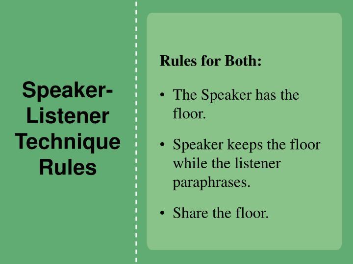 Speaker-Listener Technique Rules