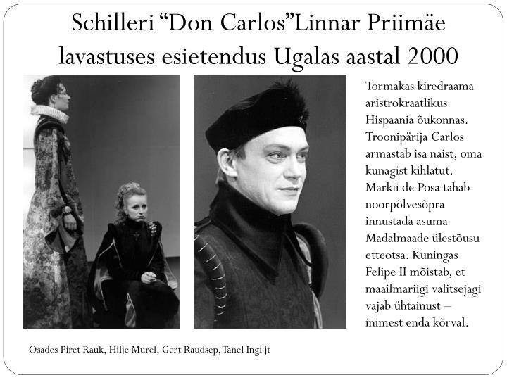 """Schilleri """"Don Carlos""""Linnar Priimäe lavastuses esietendus Ugalas aastal 2000"""