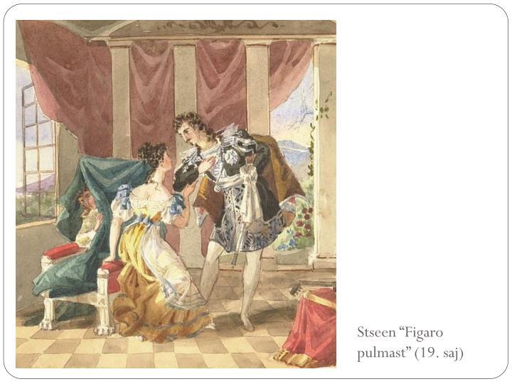 """Stseen """"Figaro pulmast"""" (19. saj)"""