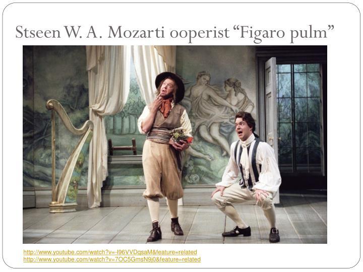 "Stseen W. A. Mozarti ooperist ""Figaro pulm"""
