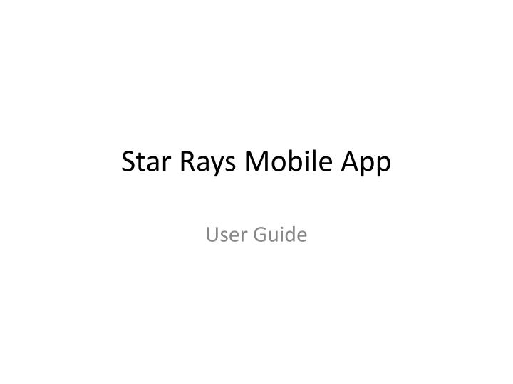 Star rays mobile app