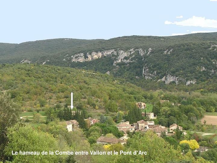 Le hameau de la Combe entre Vallon et le Pont d'Arc