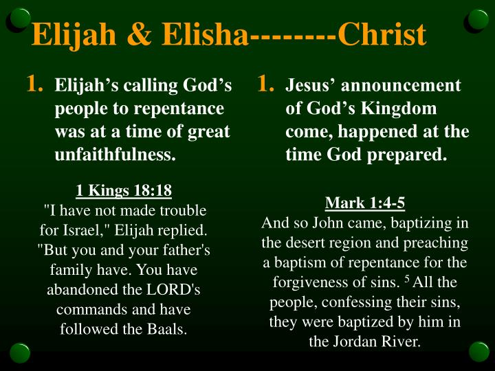 Elijah's calling God's people to repentance was at a time of great unfaithfulness.