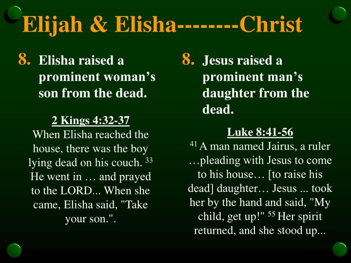 Elisha raised a prominent woman's son from the dead.