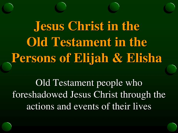 Jesus christ in the old testament in the persons of elijah elisha