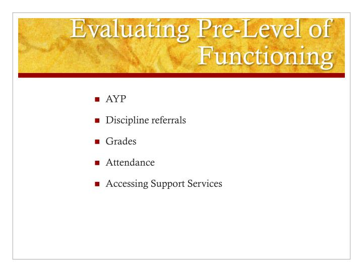 Evaluating Pre-Level of Functioning