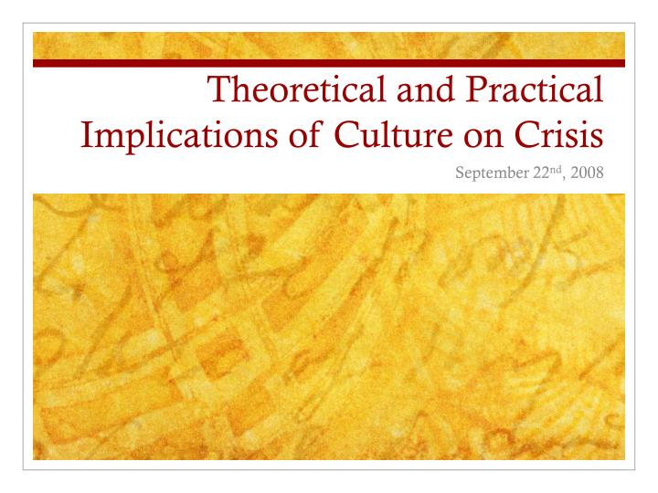 Theoretical and practical implications of culture on crisis