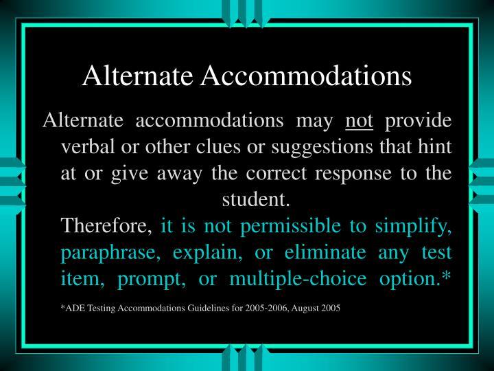 Alternate Accommodations